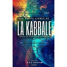Les Petits Livres de la Kabbale: Genèse et Tsimtsoum: La Cabale pour Tous, Expliquée Simplement, Comprenez Facilement les bases de la Mystique Juive. (French Edition)
