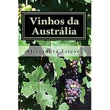 Vinhos da Austrália: O guia definitivo para você entender os vinhos australianos