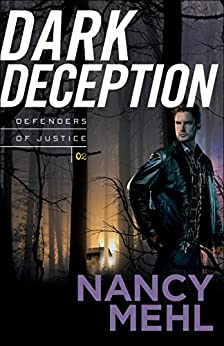 Dark Deception (Defenders of Justice Book #2) by [Mehl, Nancy]
