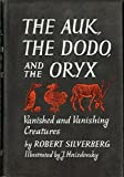 Auk, the Dodo, and the Oryx, Robert A. Silverberg, 0690111061