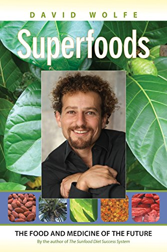 Superfoods: The Food and Medicine of the Future -