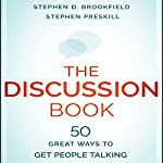 The Discussion Book: 50 Great Ways to Get People Talking | Stephen D. Brookfield,Stephen Preskill