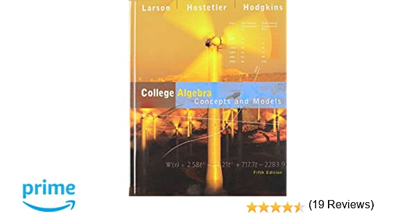 College Algebra: Concepts and Models: Ron Larson: 0046442658096 ...