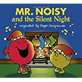 Mr. Noisy and the Silent Night (Mr. Men and Little Miss)