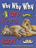 Why Why Why... Are Lions Crazy?, Carly Blake, 1422215695