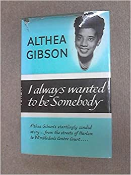 I always wanted to be somebody althea gibson amazon books fandeluxe PDF