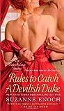 Rules to Catch a Devilish Duke, Suzanne Enoch, 0312534531