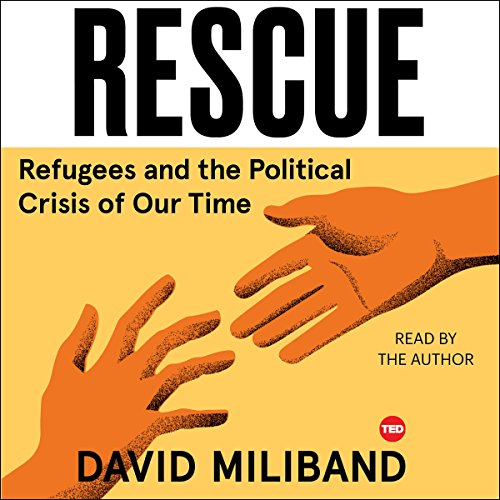 Rescue: Refugees and the Political Crisis of our Time by Simon & Schuster Audio / TED