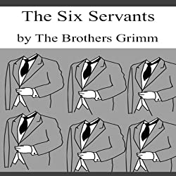 The Six Servants (Dramatized)