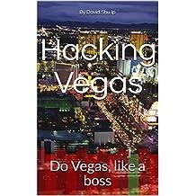 Hacking Vegas: Do Vegas, like a boss