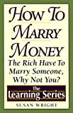 How to Marry Money, Susan Wright, 0806516933