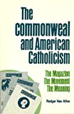 The Commonweal and American Catholicism, Rodger Van Allen, 0800610768