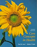 Core Concepts in Health, Insel, Paul M. and Roth, Walton T., 155934914X