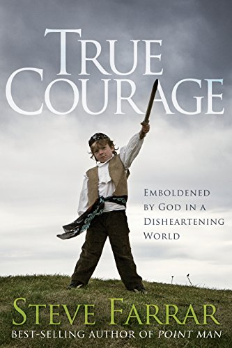True Courage: Emboldened by God in a Disheartening World (Bold Man of God) by [Farrar, Steve]