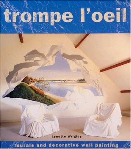 trompe loeil murals and decorative wall painting lynette wrigley 9780847820450 amazoncom books