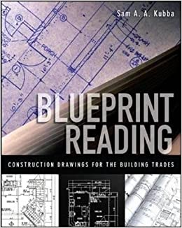 Blueprint reading construction drawings for the building trade blueprint reading construction drawings for the building trade sam kubba 8601400848067 amazon books malvernweather Images