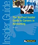 The WetFeet Insider Guide to Careers in Accounting 2004, WetFeet, 1582073325