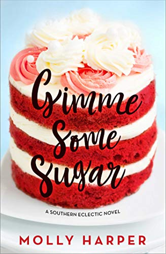 Gimme Some Sugar (Southern Eclectic Book 6) by [Harper, Molly]
