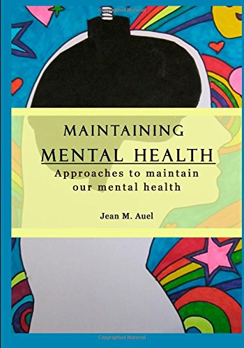 Maintain Mental Focus Now: Download Maintaining Mental Health: Approaches To Maintain