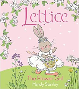 Lettice the Flower Girl: Mandy Stanley: 9781416911579: Amazon.com ...
