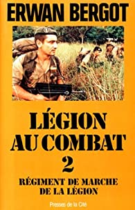 Régiment de Marche de la Légion par Erwan Bergot