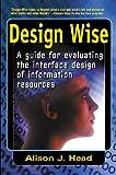 Design Wise, Alison J. Head, 0910965315