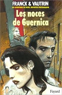 Les aventures de Boro, reporter photographe : [3] : Les noces de Guernica