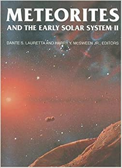 Meteorites and the Early Solar System II (Space Science Series)