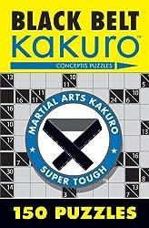 Black Belt Kakuro: 150 Puzzles (Martial Arts Puzzles Series) by Conceptis Puzzles (2006) Paperback