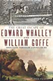 The Great Escape of Edward Whalley and William Goffe: Smuggled Through Connecticut