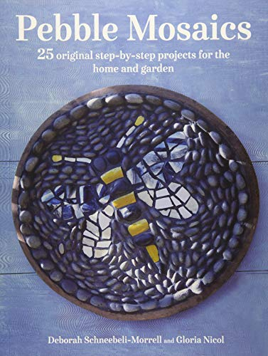 Pebble Mosaics: 25 original step-by-step projects for the home and garden (Patio Designs Pebble Mosaic)