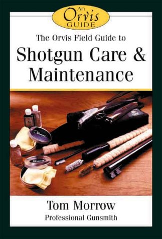 The Orvis Field Guide to Shotgun Care & Maintenance (The Orvis Field Guide Series) (Orvis Guides)