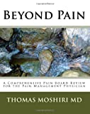 Beyond Pain: A Comprehensive Pain Board Review For The Pain Management Physician