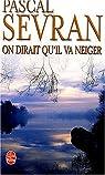 Journal, tome 3 : On dirait qu'il va neiger par Sevran