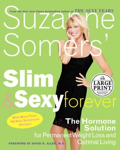 Suzanne Somers' Slim and Sexy Forever: The Hormone Solution for Permanent Weight Loss and Optimal Living (Random House Large Print)