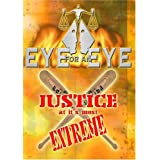 Eye for an Eye: Justice at Its Most Extreme