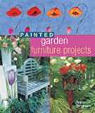 Painted Garden Furniture Projects, Areta Bingham, 1402708874
