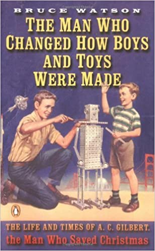 The Man Who Changed How Boys and Toys Were Made: The Life and ...