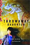 Throwaway Daughter, Ting-Xing Ye, 0385659520