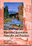 Watershed Restoration : Principles and Practices, J. E. Williams, C.A. Wood, M. P. Dombeck, 1888569042