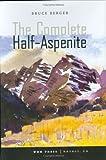 The Complete Half-Aspenite, Bruce Berger, 1882426223