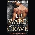 Crave: A Novel of the Fallen Angels | J.R. Ward