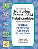 img - for Your Guide to Nurturing Parent-Child Relationships: Positive Parenting Activities for Home Visitors book / textbook / text book