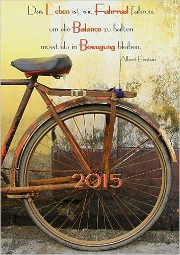 2015 Das Leben Ist Wie Fahrrad Fahren Um Die Balance Zu