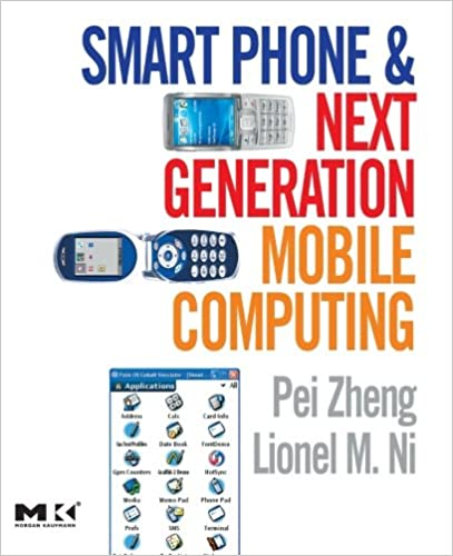 Smart Phone and Next Generation Mobile Computing (Morgan Kaufmann Series in Networking (Pdf))