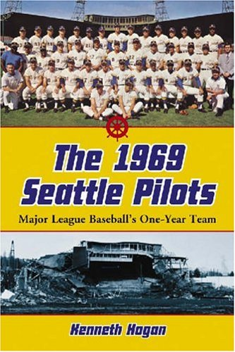 The 1969 Seattle Pilots: Major League Baseball's One-Year (1969 Jersey)