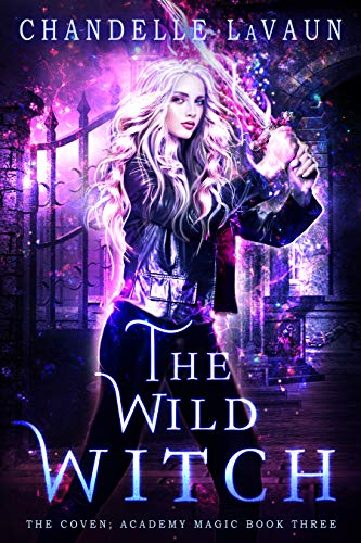 (The Wild Witch (The Coven: Academy Magic Book 3))