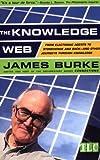 The Knowledge Web, James Burke, 0684859351