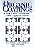 img - for Organic Coatings: Science and Technology, Volume 2: Applications, Properties, and Performance (S P E Monographs) book / textbook / text book