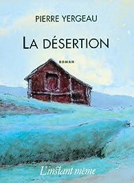 La désertion par Pierre Yergeau